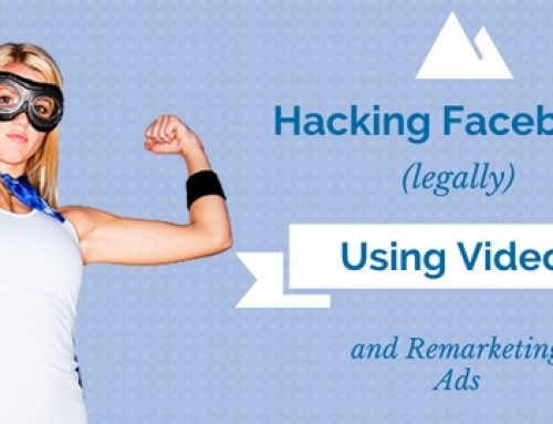 Hacking Facebook (Legally) for Website Traffic Using Video and Remarketing Ads
