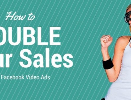 How to Double Your Sales with Facebook Video Ads