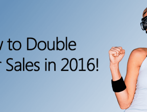 How to Double Your Sales in 2016!